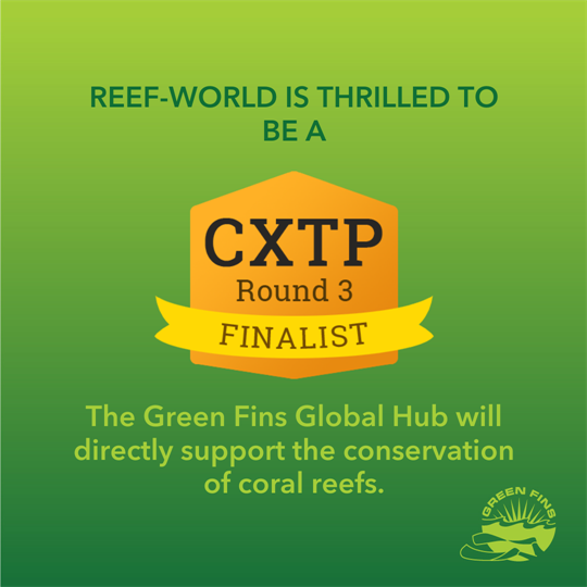 Graphic with green background and orange badge announcing Reef-World as a CXTP Round Finalist. The Green Fins Global Hub will directly support the conservation of coral reefs.